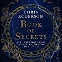 Book of Secrets (       UNABRIDGED) by Chris Roberson Narrated by Peter Brooke