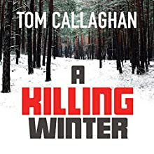 A Killing Winter (       UNABRIDGED) by Tom Callaghan Narrated by Saul Reichlin