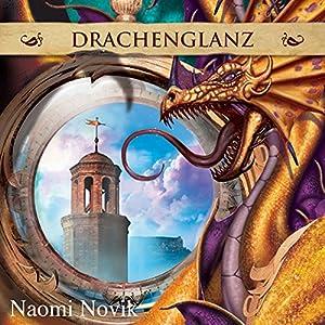 Drachenglanz (Die Feuerreiter Seiner Majestät 4) Hörbuch