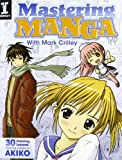 Mastering Manga with Mark Crilley: 30 drawing lessons from the creator of Akiko thumbnail