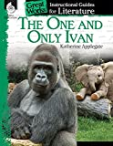 img - for The One and Only Ivan: An Instructional Guide for Literature (Great Works: Instructional Guides for Literature) book / textbook / text book