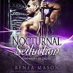 Nocturnal Seductions: Symphony of Light, Book #0 | Renea Mason