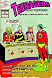 Teenagers from the Future: Essays on the Legion of Super-Heroes (1467995665) by Callahan, Timothy