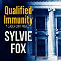 Qualified Immunity: A Casey Cort Novel, Book 1 Audiobook by Sylvie Fox Narrated by Bruce C. Jones