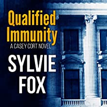 Qualified Immunity: A Casey Cort Novel, Book 1 (       UNABRIDGED) by Sylvie Fox Narrated by Bruce C. Jones