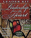 img - for Leadership from the Heart - Leader's Kit: Learning to Lead with Love and Skill book / textbook / text book