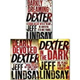 Jeff Lindsay Jeff Lindsay Dexter Collection 3 Books Set, Dexter in the Dark, Dearly Devoted, Darkly Dreaming