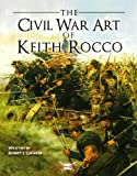 The Civil War Art of Keith Rocco (General Military) (1849084351) by Girardi, Robert