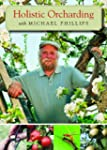 Holistic Orcharding with Michael Phil...