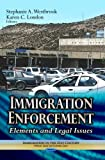 Immigration Enforcement: Elements and Legal Issues