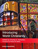 img - for Introducing World Christianity [ INTRODUCING WORLD CHRISTIANITY BY Farhadian, Charles ( Author ) Feb-28-2012 book / textbook / text book
