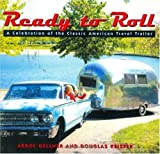 img - for Ready to Roll: A Celebration of the Classic American Travel Trailer (Hardcover) book / textbook / text book