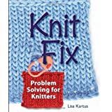 Knit Fix: Problem Solving for Knittersby Lisa Kartus