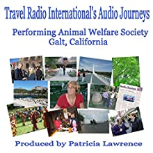 Performing Animal Welfare Society: Galt, California  by Patricia Lawrence, Star Decker Narrated by Patricia Lawrence