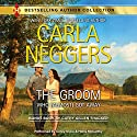 The Groom Who (Almost) Got Away: w/ Bonus Book: The Texas Rancher's Marriage Audiobook by Carla Neggers, Cathy Gillen Thacker Narrated by Corey Snow, Hollis McCarthy