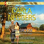 The Groom Who (Almost) Got Away: w/ Bonus Book: The Texas Rancher's Marriage   Carla Neggers,Cathy Gillen Thacker