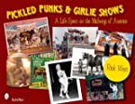 Pickled Punks and Girlie Shows: A Lif...