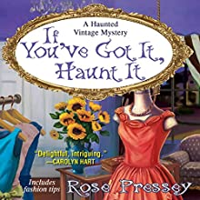 If You've Got It, Haunt It (       UNABRIDGED) by Rose Pressey Narrated by Tara Ochs