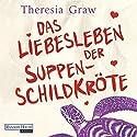 Das Liebesleben der Suppenschildkröte Hörbuch von Theresia Graw Gesprochen von: Marija C. Bakker