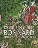 Dessins de Pierre Bonnard : Une collection priv�e - Exposition au mus�e Cantini du 12 mai au 2 septembre 2007