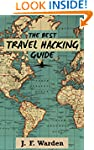 The Best Travel Hacking Guide: How to...