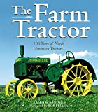 img - for The Farm Tractor: 100 Years of North American Tractors book / textbook / text book