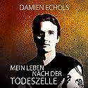 Mein Leben nach der Todeszelle Hörbuch von Damien Echols Gesprochen von: David Nathan