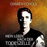 Mein Leben nach der Todeszelle   Damien Echols