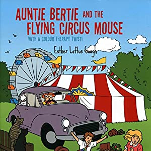Auntie Bertie and the Flying Circus Mouse Audiobook