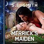 Merrick's Maiden: The Cosmos' Gateway, Book 5 | S. E. Smith