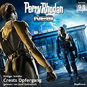 Crests Opfergang (Perry Rhodan NEO 98) Hörbuch