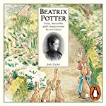 Beatrix Potter: Artist, Storyteller, and Countrywoman | Judy Taylor