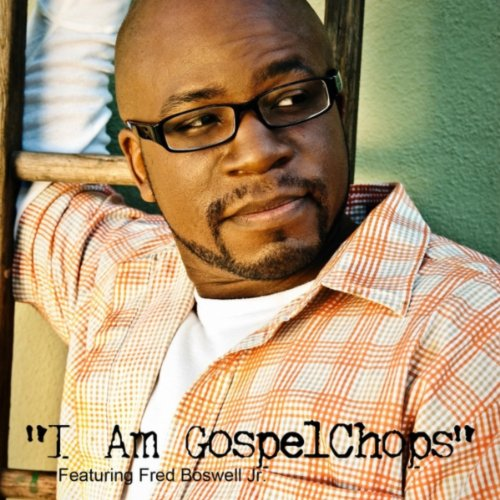 I Am Gospelchops (feat. Fred Boswell Jr.) (Boswell Symphony compare prices)