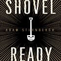 Shovel Ready: A Novel Audiobook by Adam Sternbergh Narrated by Arthur Morey