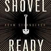Shovel Ready: A Novel | [Adam Sternbergh]