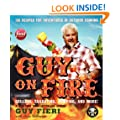 Guy On Fire: 130 Outdoor Cooking Adventures