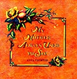 img - for My Mother Always Used to Say... by Tochter Anna (1998-04-01) Hardcover book / textbook / text book