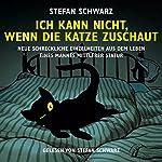 Ich kann nicht, wenn die Katze zuschaut   Stefan Schwarz