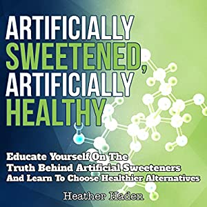 Artificially Sweetened, Artificially Healthy Audiobook