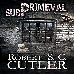 Subprimeval | Robert S.C. Cutler