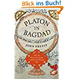 Platon in Bagdad: Wie das Wissen der Antike zurück nach Europa kam