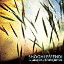 The Advent of Divine Justice Audiobook by Shoghi Effendi Narrated by Adam Mondschein