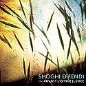 The Advent of Divine Justice (       UNABRIDGED) by Shoghi Effendi Narrated by Adam Mondschein