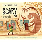 The Little Bit Scary People