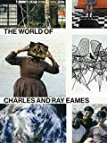 img - for The World of Charles and Ray Eames book / textbook / text book