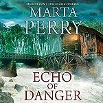Echo of Danger: Echo Falls, Book 1 | Marta Perry