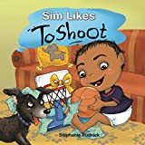 Sim Likes To Shoot (Little Ballers Of The World Book 12)