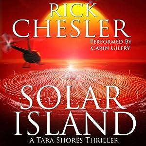 Solar Island: A Tara Shores Thriller, Book 3 | [Rick Chesler]