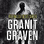 Granitgraven (Agnethe Bohn 1)   Pernille Boelskov
