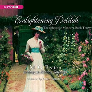 Enlightening Delilah: School for Manners, Book 3 | [Marion Chesney]